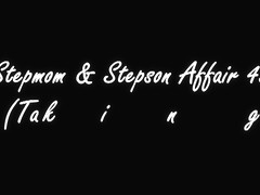 Stepmom & Stepson Affair 43 (Taking Over Dad's Place)